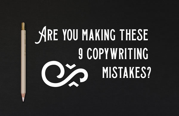 Are you making these copywriting mistakes?